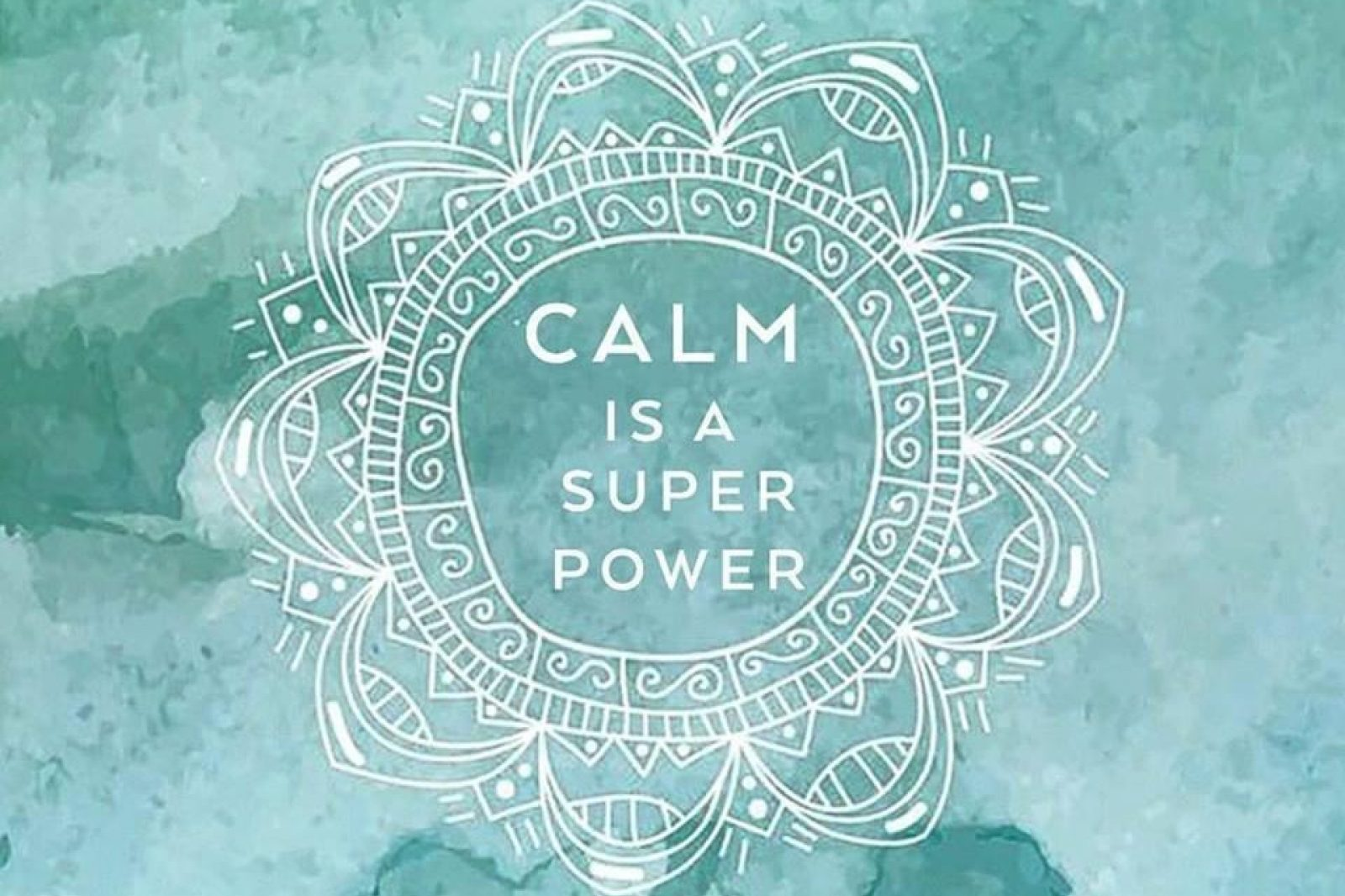 Calm Is A Super Power 2
