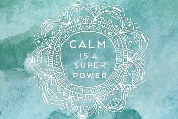 Calm Is A Super Power 2